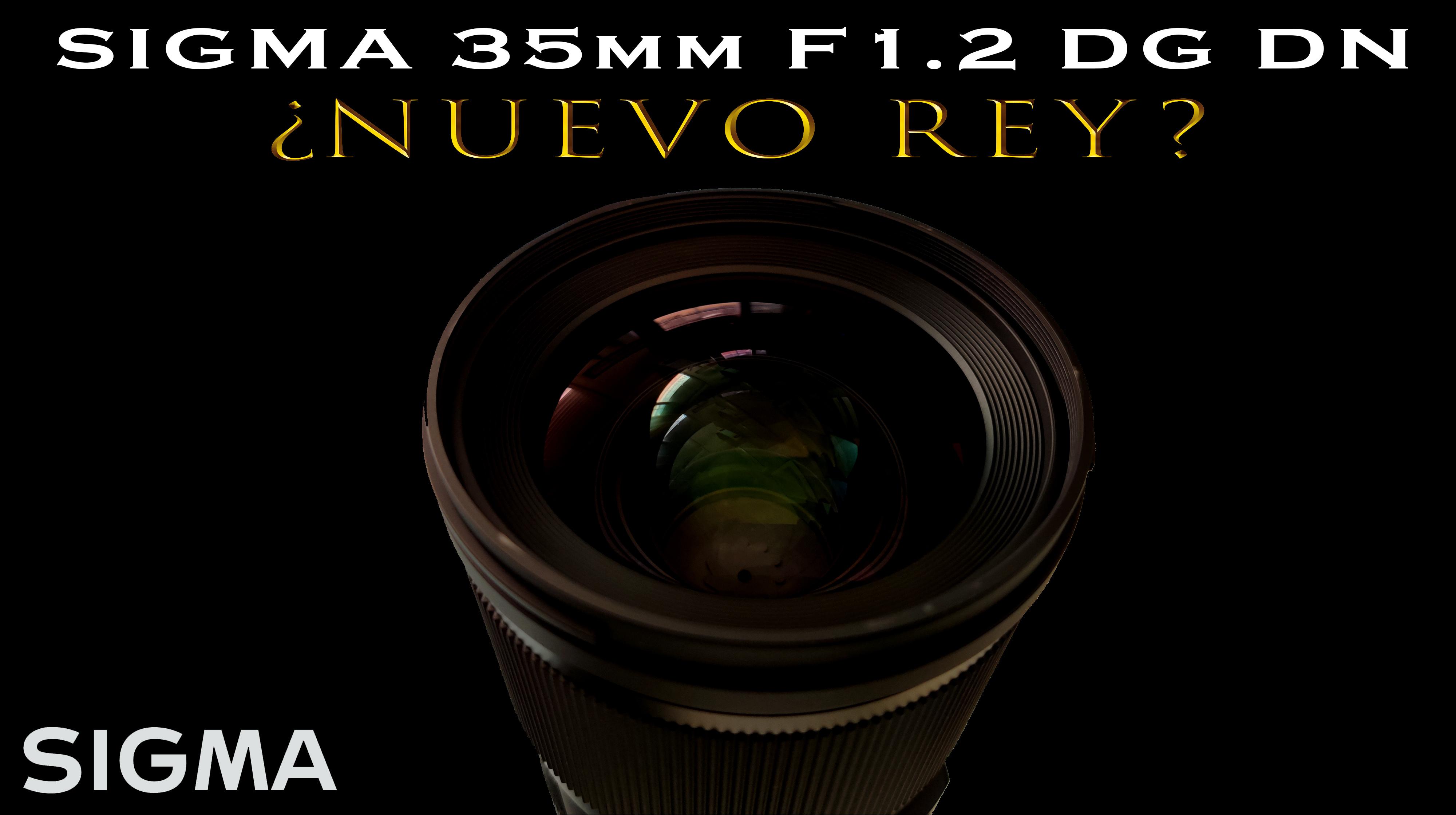 Análisis Sigma 35mm F1.2 DG DN ART para Sony E.